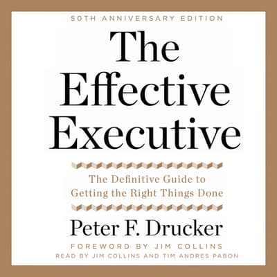 The Effective Executive by Peter F. Drucker audiobook