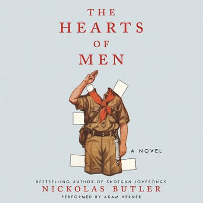 The Hearts of Men by Nickolas Butler audiobook
