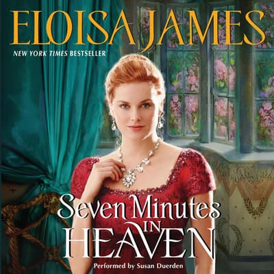 Seven Minutes in Heaven by Eloisa James audiobook