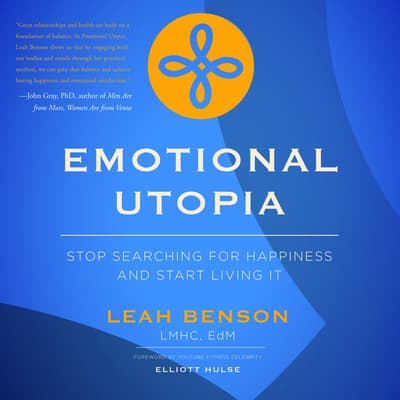 Emotional Utopia - Stop Searching For Happiness And Start Living It by Leah Benson audiobook