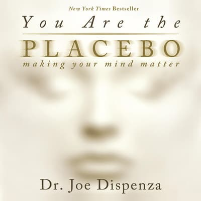 You Are The Placebo by Joe Dispenza audiobook
