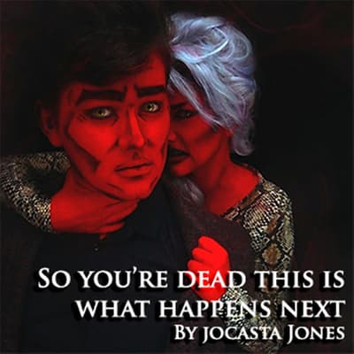 So You're Dead...This Is What Happens Next by Jocasta Jones audiobook