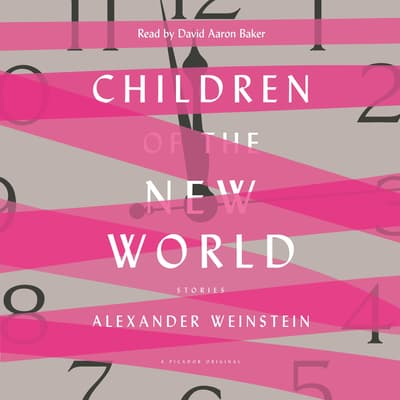 Children of the New World by Alexander Weinstein audiobook