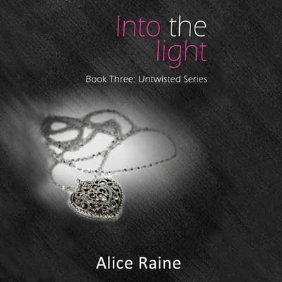 Into the Light by Alice Raine audiobook