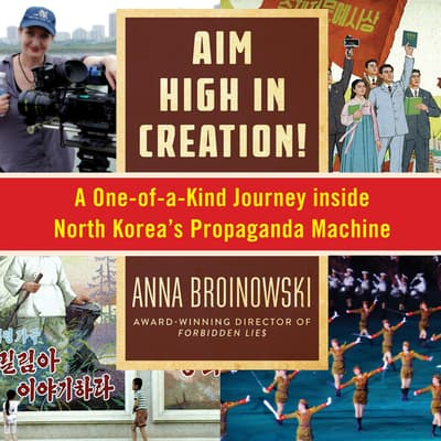 Aim High in Creation by Anna Broinowski audiobook