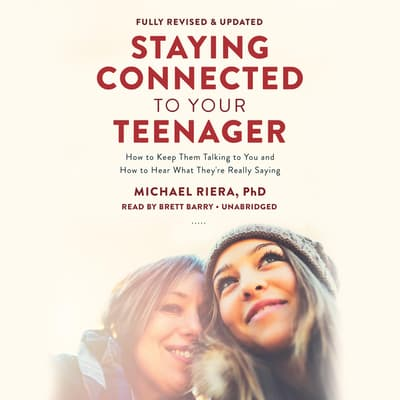 Staying Connected to Your Teenager, Revised Edition by Michael Riera audiobook