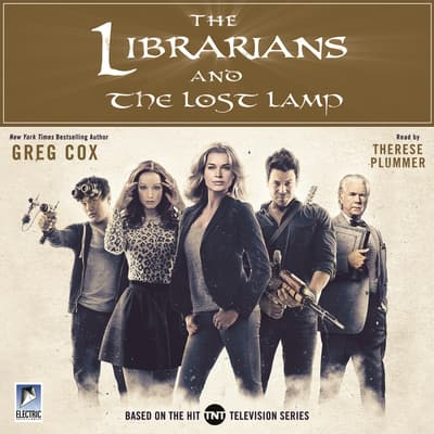 The Librarians and The Lost Lamp by Greg Cox audiobook