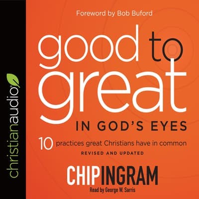 Good to Great in God's Eyes by Chip Ingram audiobook