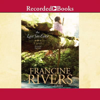 The Last Sin Eater by Francine Rivers audiobook