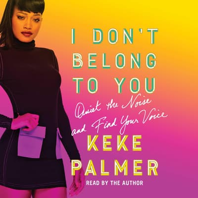I Don't Belong to You by Keke Palmer audiobook