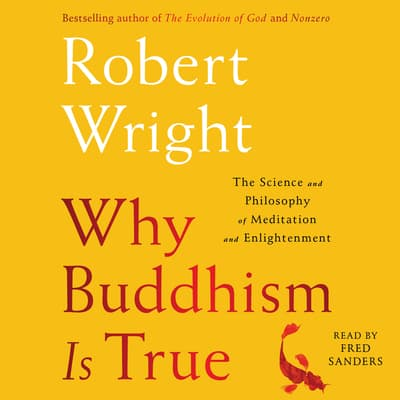 Why Buddhism is True by Robert Wright audiobook