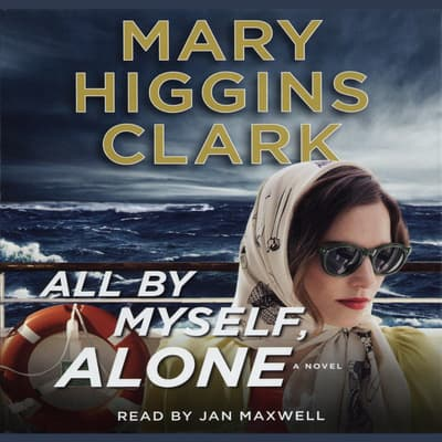 All By Myself, Alone by Mary Higgins Clark audiobook