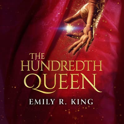 The Hundredth Queen by Emily R. King audiobook