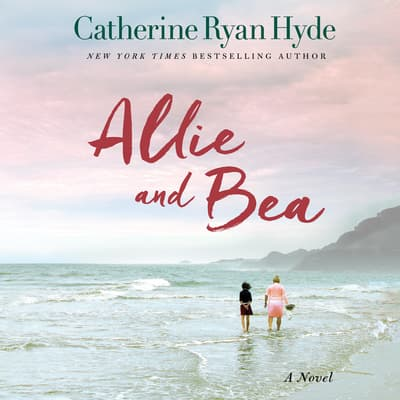 Allie and Bea by Catherine Ryan Hyde audiobook