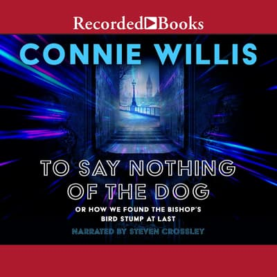 To Say Nothing of the Dog by Connie Willis audiobook
