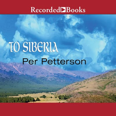 To Siberia by Per Petterson audiobook