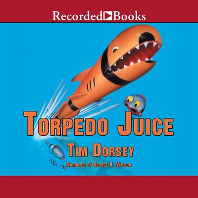 Torpedo Juice by Tim Dorsey audiobook