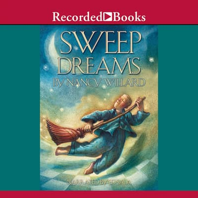 Sweep Dreams by Nancy Willard audiobook