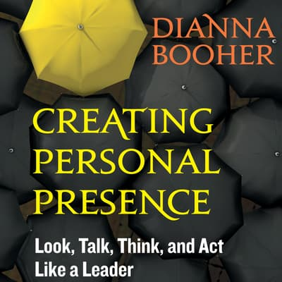 Creating Personal Presence by Dianna Booher audiobook