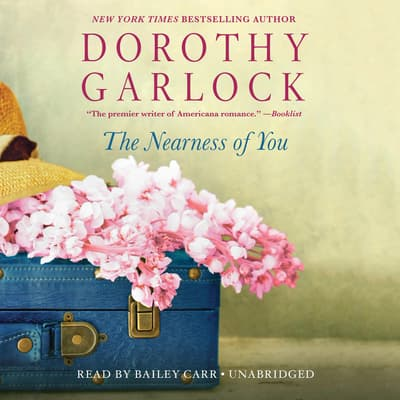 The Nearness of You by Dorothy Garlock audiobook