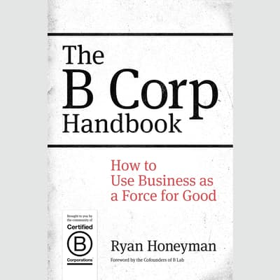 The B Corp Handbook by Ryan Honeyman audiobook