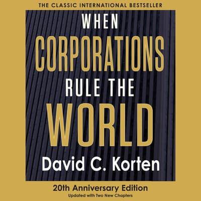 When Corporations Rule the World by David C. Korten audiobook