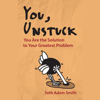 You, Unstuck by Seth Adam Smith audiobook