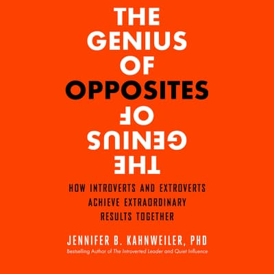 The Genius of Opposites by Jennifer Kahnweiler PhD audiobook