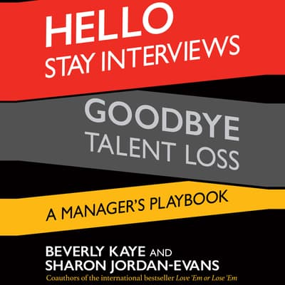 Hello Stay Interviews, Goodbye Talent Loss by Beverly Kaye audiobook