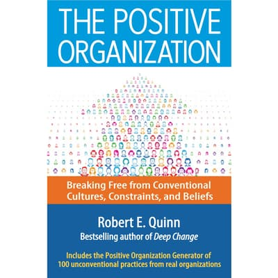 The Positive Organization by Robert E. Quinn audiobook