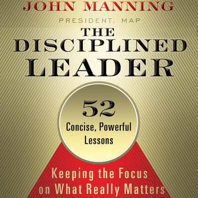 The Disciplined Leader by John Manning audiobook