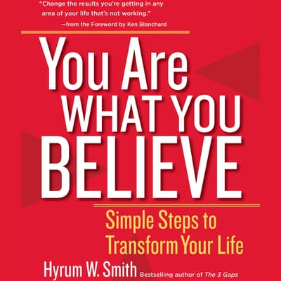 You Are What You Believe by Hyrum W. Smith audiobook