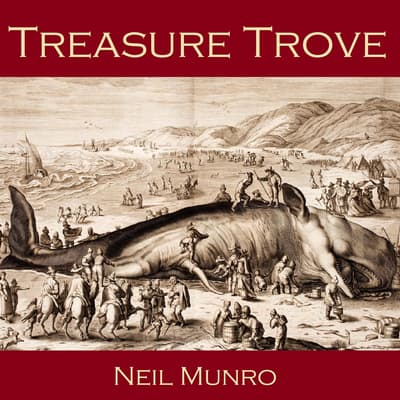 Treasure Trove by Neil Munro audiobook
