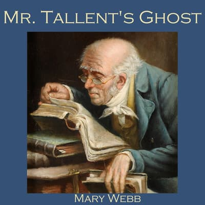 Mr. Tallent's Ghost by Mary Webb audiobook