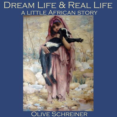 Dream Life and Real Life by Olive Schreiner audiobook