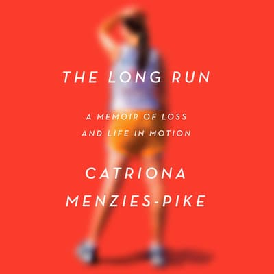 The Long Run by Catriona Menzies-Pike audiobook