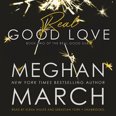Real Good Love by Meghan  March audiobook