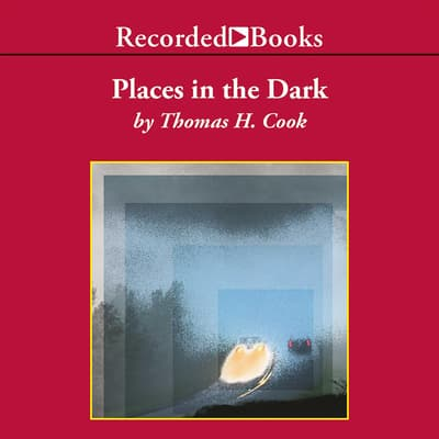 Places in the Dark by Thomas H. Cook audiobook