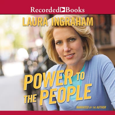 Power to the People by Laura Ingraham audiobook