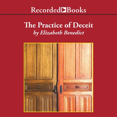 The Practice of Deceit by Elizabeth Benedict audiobook