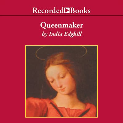Queenmaker by India Edghill audiobook