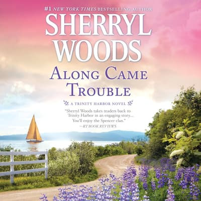 Along Came Trouble by Sherryl Woods audiobook