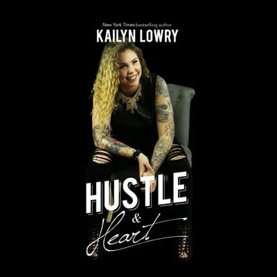 Hustle and Heart by Kailyn Lowry audiobook