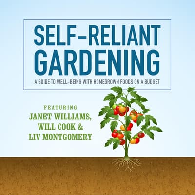 Self-Reliant Gardening by Janet Williams audiobook