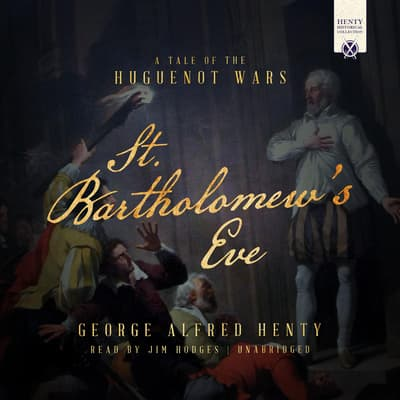 St. Bartholomew's Eve by George Alfred Henty audiobook