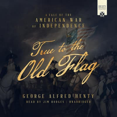 True to the Old Flag by George Alfred Henty audiobook