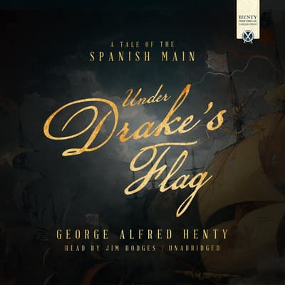 Under Drake's Flag by George Alfred Henty audiobook