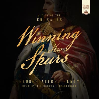 Winning His Spurs by George Alfred Henty audiobook