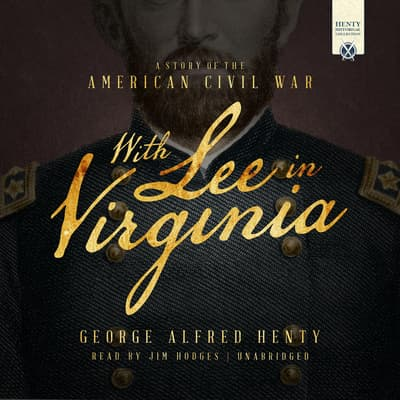 With Lee in Virginia by George Alfred Henty audiobook