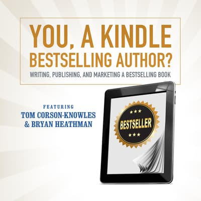 You, a Kindle Bestselling Author? by Tom Corson-Knowles audiobook